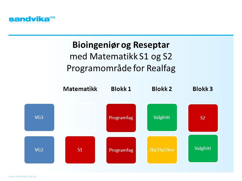 Bioingeniør og Reseptar med Matematikk S1 og S2 Programområde for Realfag