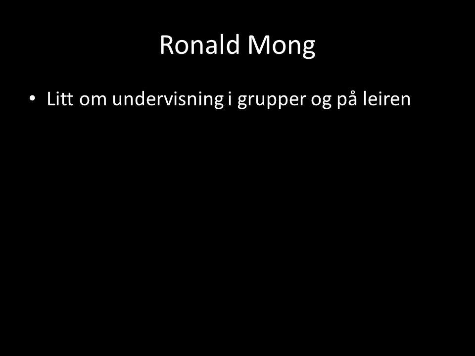 Ronald Mong Litt om undervisning i grupper og på leiren