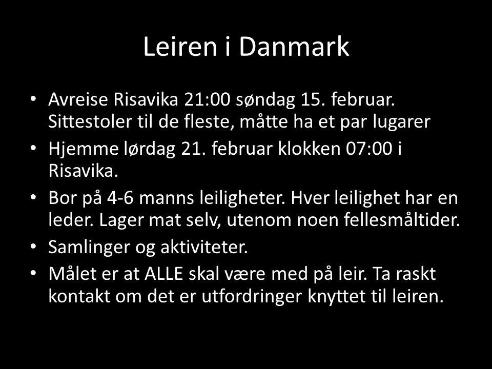 Leiren i Danmark Avreise Risavika 21:00 søndag 15. februar. Sittestoler til de fleste, måtte ha et par lugarer.