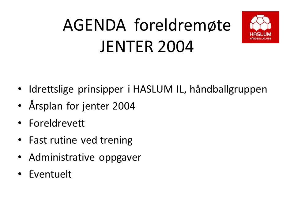 AGENDA foreldremøte JENTER 2004