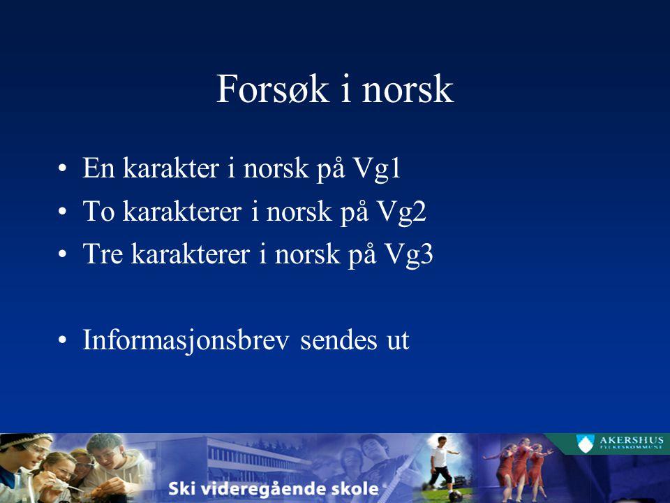 Forsøk i norsk En karakter i norsk på Vg1 To karakterer i norsk på Vg2