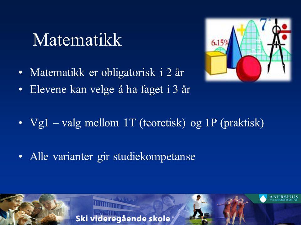 Matematikk Matematikk er obligatorisk i 2 år