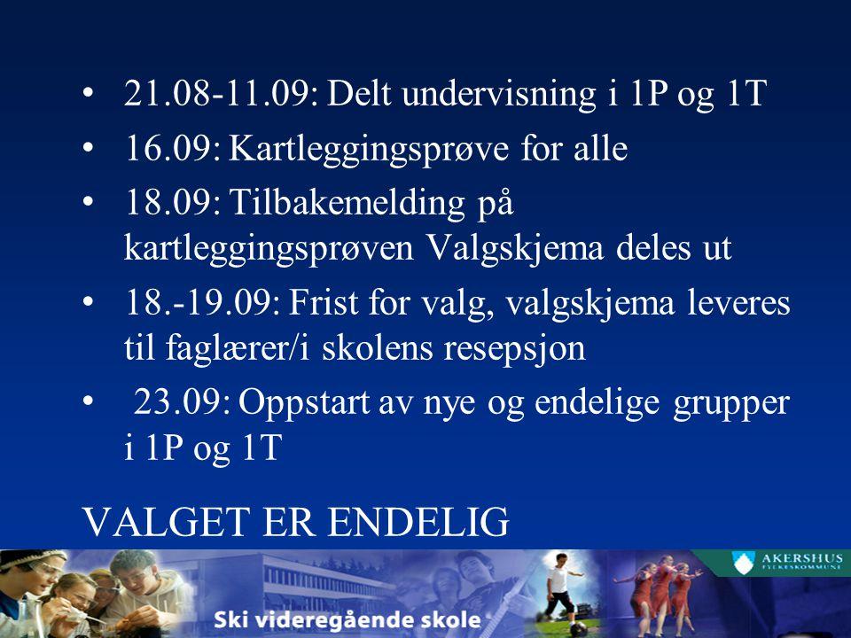 VALGET ER ENDELIG 21.08-11.09: Delt undervisning i 1P og 1T