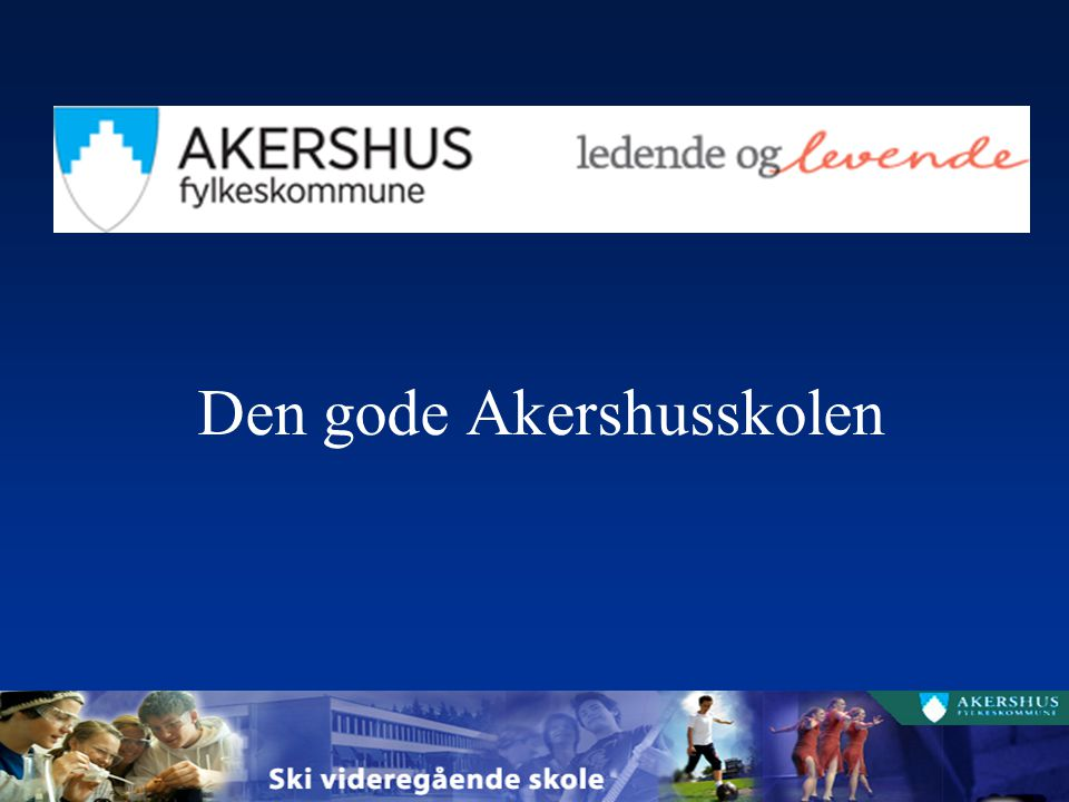 Den gode Akershusskolen