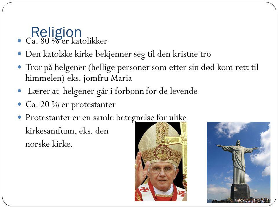 Religion Ca. 80 % er katolikker