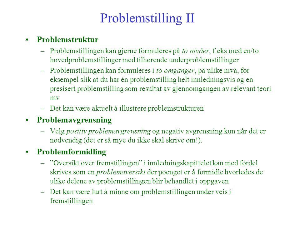 Problemstilling II Problemstruktur Problemavgrensning