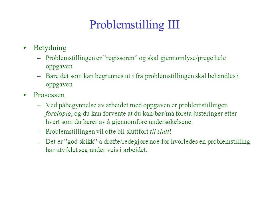 Problemstilling III Betydning Prosessen