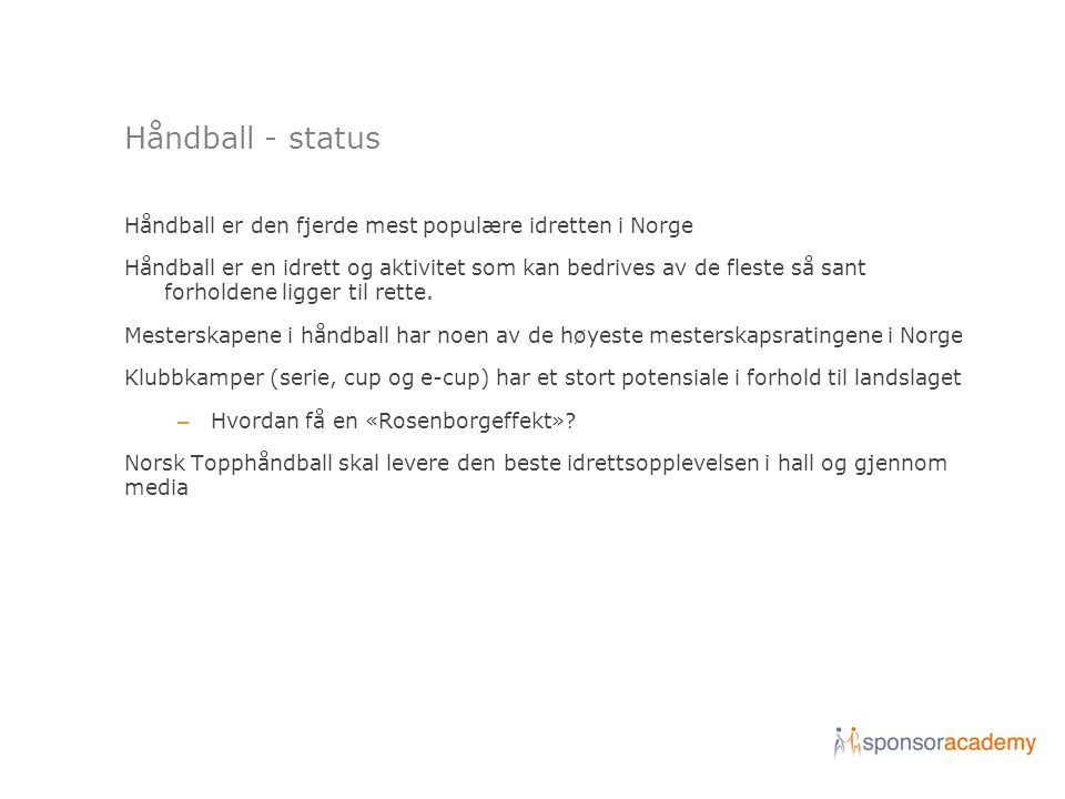 Håndball - status Håndball er den fjerde mest populære idretten i Norge.