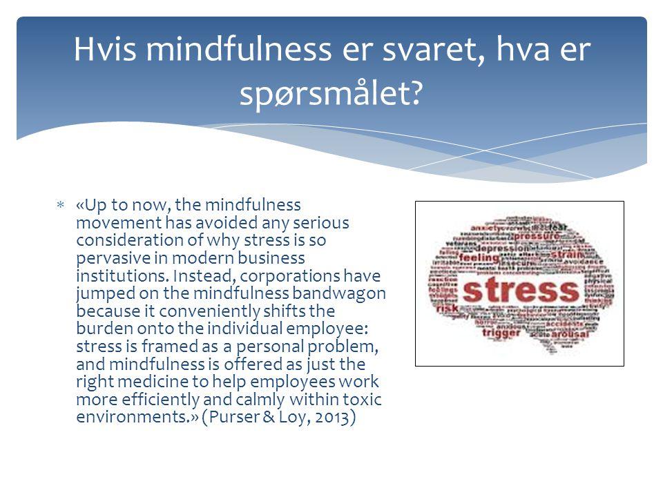 Hvis mindfulness er svaret, hva er spørsmålet