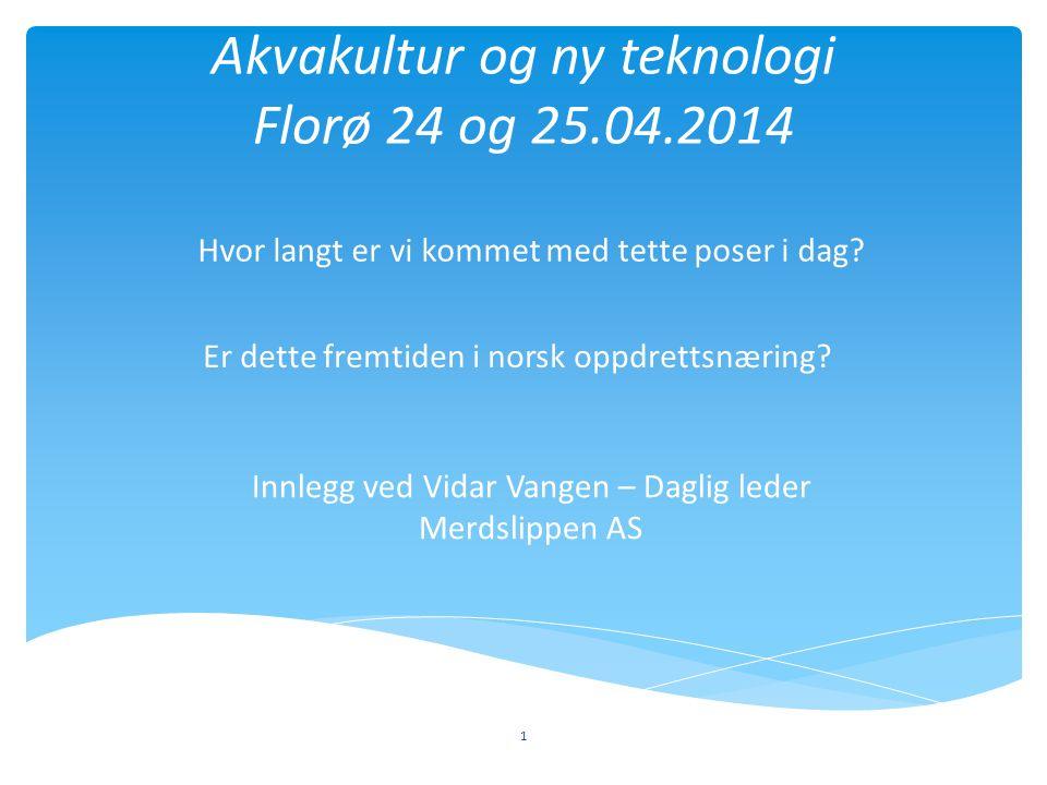 Akvakultur og ny teknologi Florø 24 og 25.04.2014
