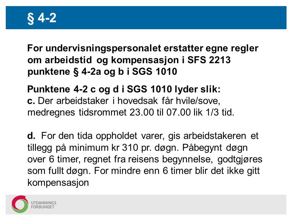 § 4-2 For undervisningspersonalet erstatter egne regler om arbeidstid og kompensasjon i SFS 2213 punktene § 4-2a og b i SGS 1010.