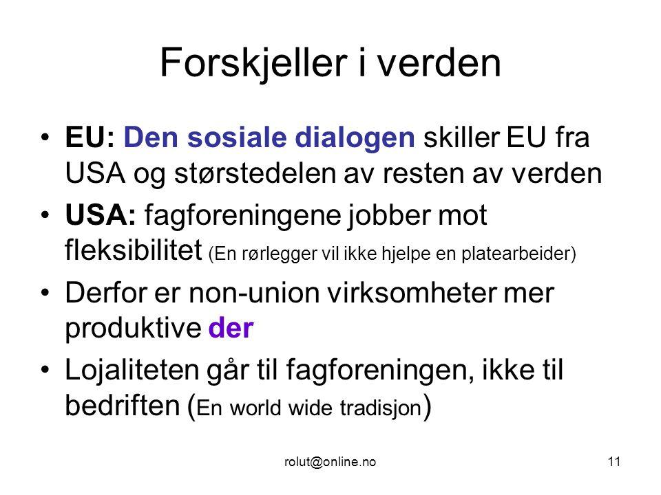 Forskjeller i verden EU: Den sosiale dialogen skiller EU fra USA og størstedelen av resten av verden.