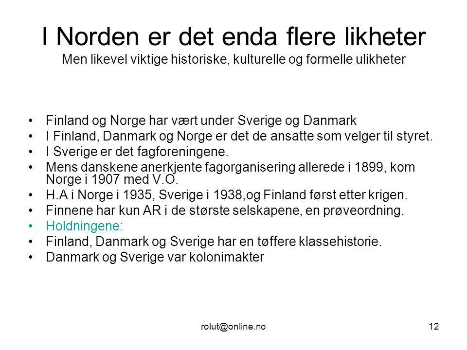 I Norden er det enda flere likheter Men likevel viktige historiske, kulturelle og formelle ulikheter