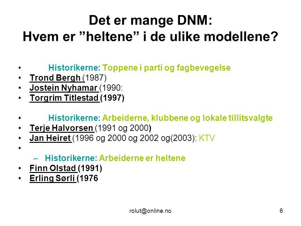 Det er mange DNM: Hvem er heltene i de ulike modellene