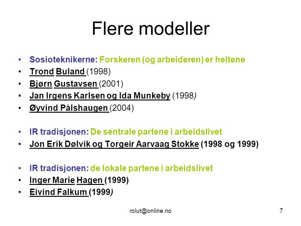 Flere modeller Sosioteknikerne: Forskeren (og arbeideren) er heltene