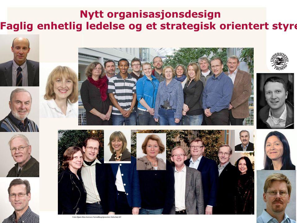 Nytt organisasjonsdesign Faglig enhetlig ledelse og et strategisk orientert styre