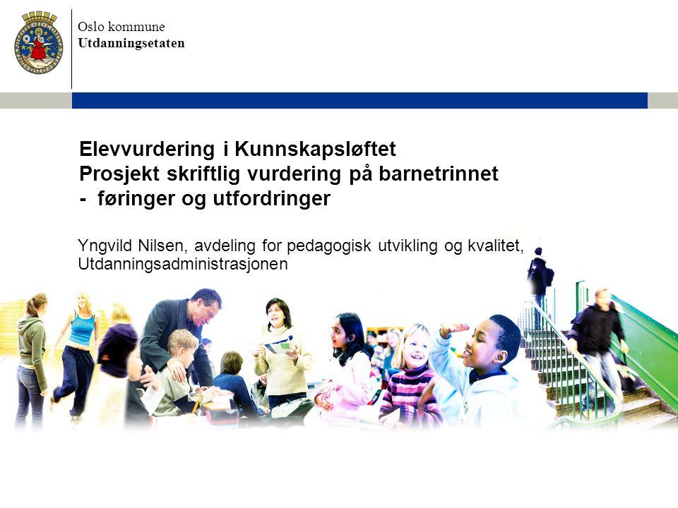 Elevvurdering i Kunnskapsløftet Prosjekt skriftlig vurdering på barnetrinnet - føringer og utfordringer