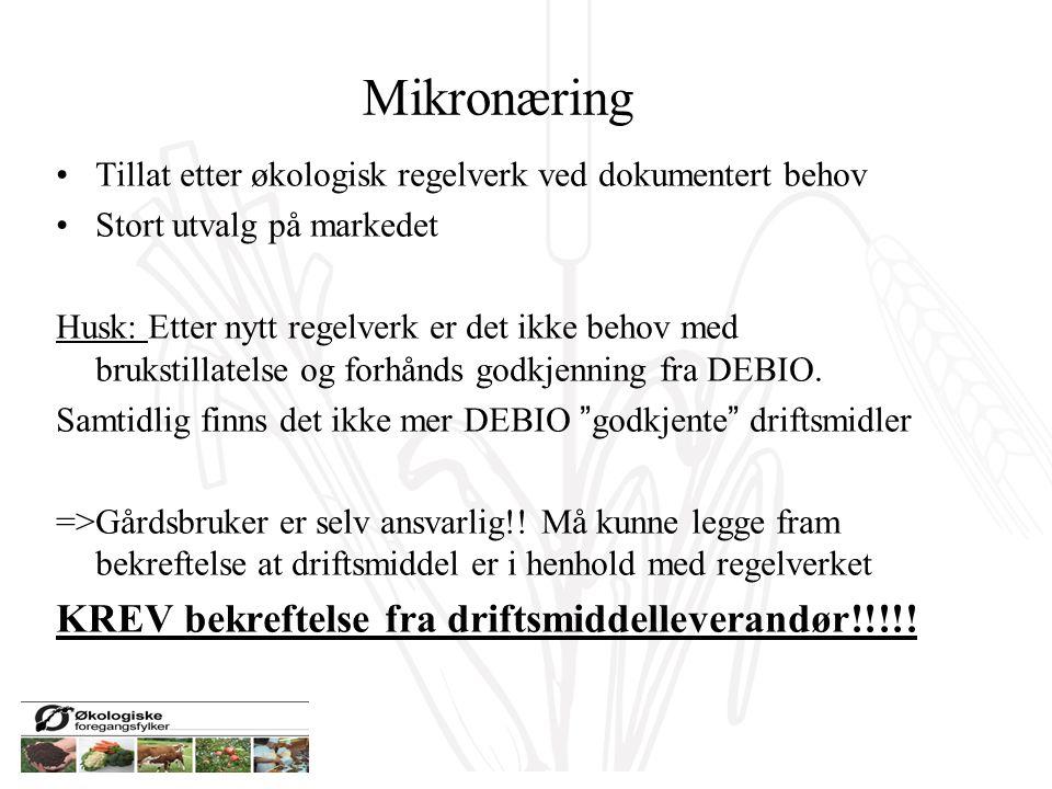 Mikronæring KREV bekreftelse fra driftsmiddelleverandør!!!!!