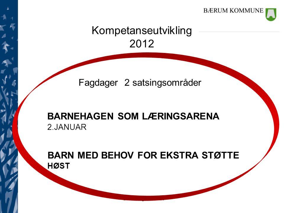BARNEHAGEN SOM LÆRINGSARENA 2.JANUAR