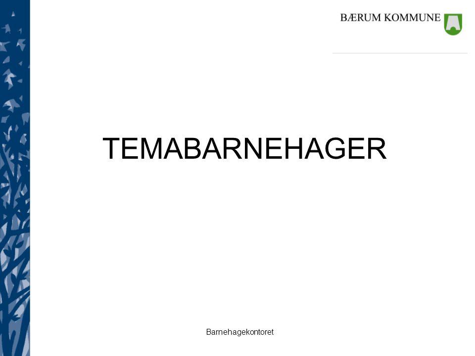 TEMABARNEHAGER Utrede En plan for temabarnehager i Bærum Lov og rpl –