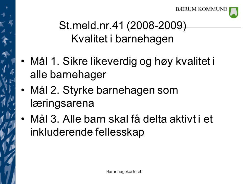 St.meld.nr.41 (2008-2009) Kvalitet i barnehagen