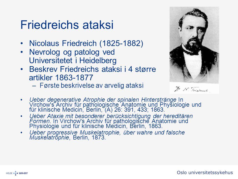 Friedreichs ataksi Nicolaus Friedreich (1825-1882)