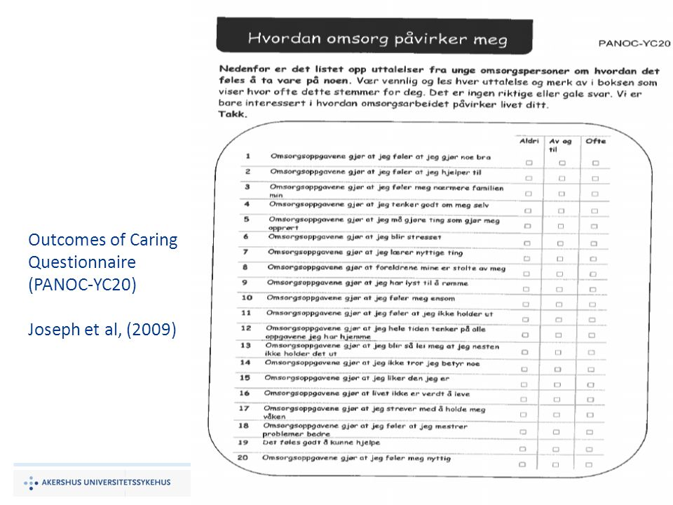Outcomes of Caring Questionnaire (PANOC-YC20) Joseph et al, (2009)