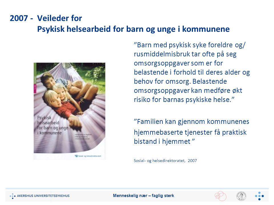 2007 - Veileder for Psykisk helsearbeid for barn og unge i kommunene