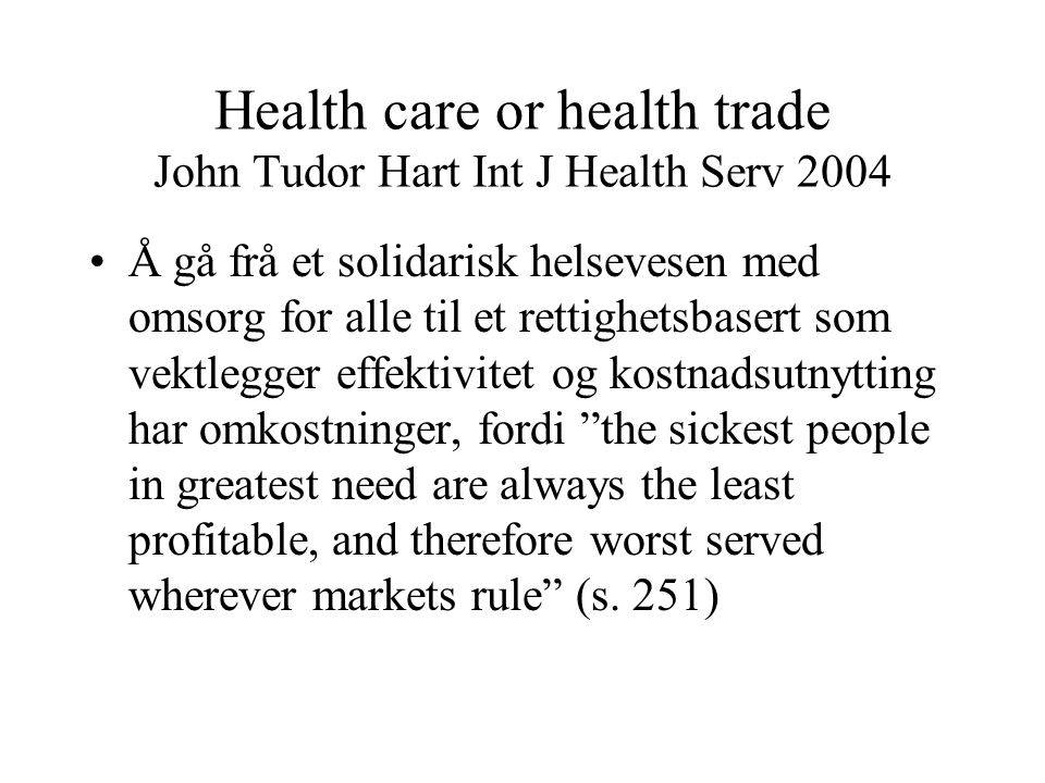 Health care or health trade John Tudor Hart Int J Health Serv 2004
