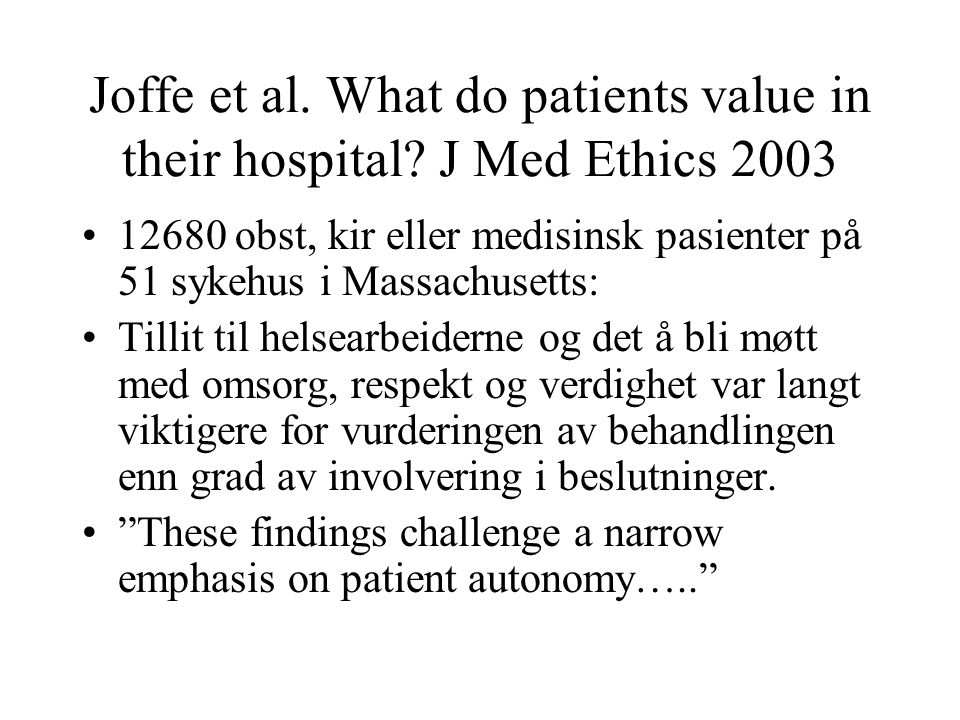 Joffe et al. What do patients value in their hospital