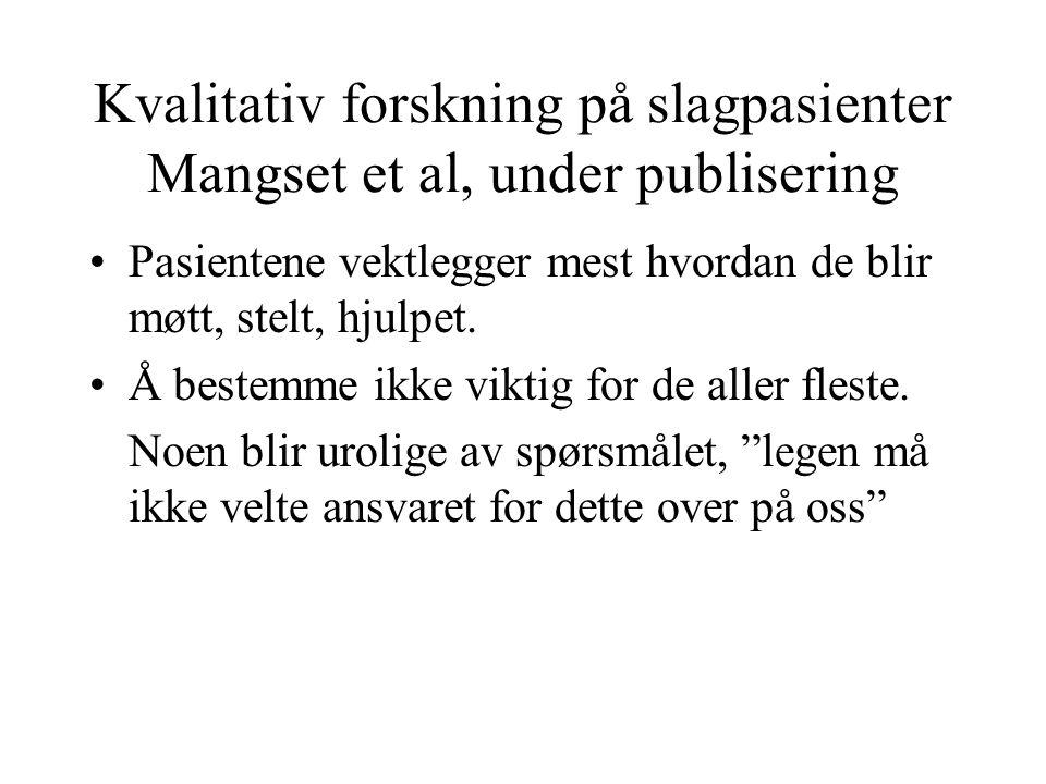 Kvalitativ forskning på slagpasienter Mangset et al, under publisering