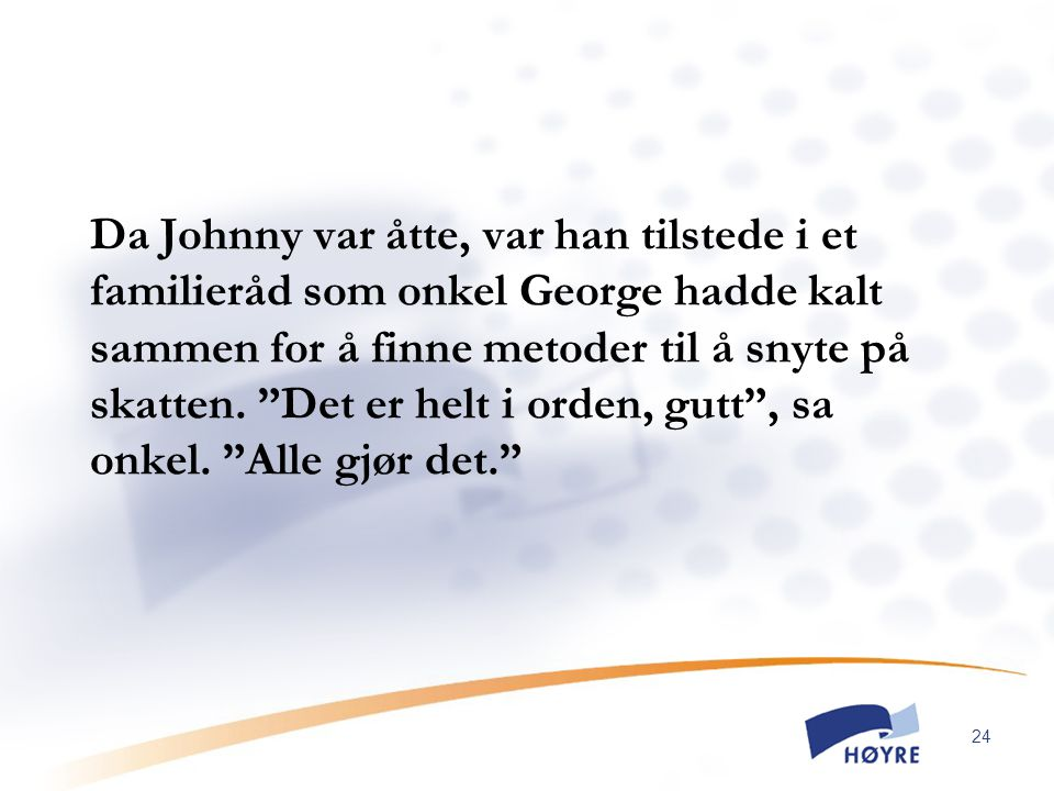 Da Johnny var åtte, var han tilstede i et familieråd som onkel George hadde kalt sammen for å finne metoder til å snyte på skatten.
