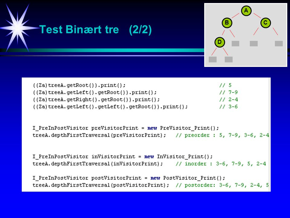 Test Binært tre (2/2) A B C D