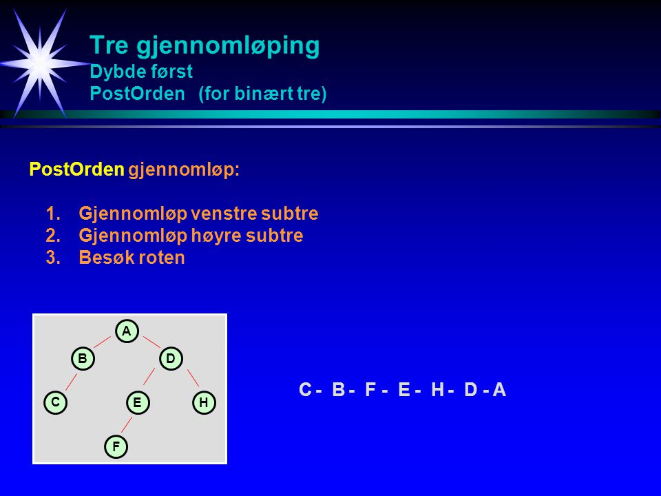 Tre gjennomløping Dybde først PostOrden (for binært tre)