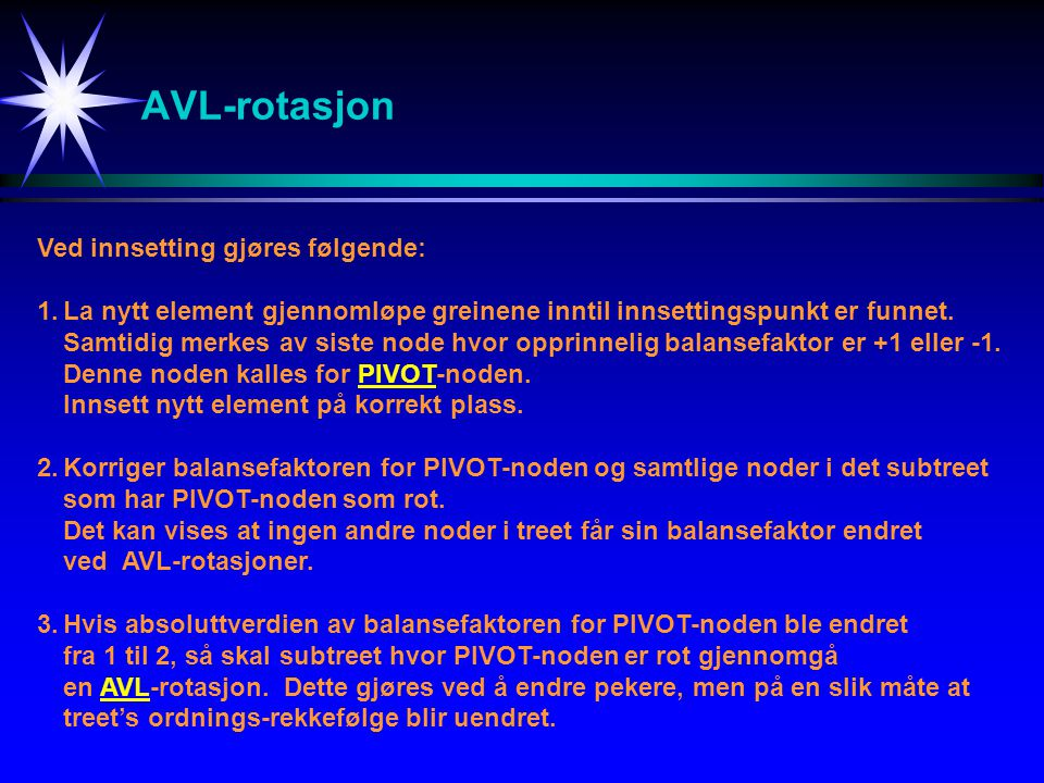 AVL-rotasjon Ved innsetting gjøres følgende: