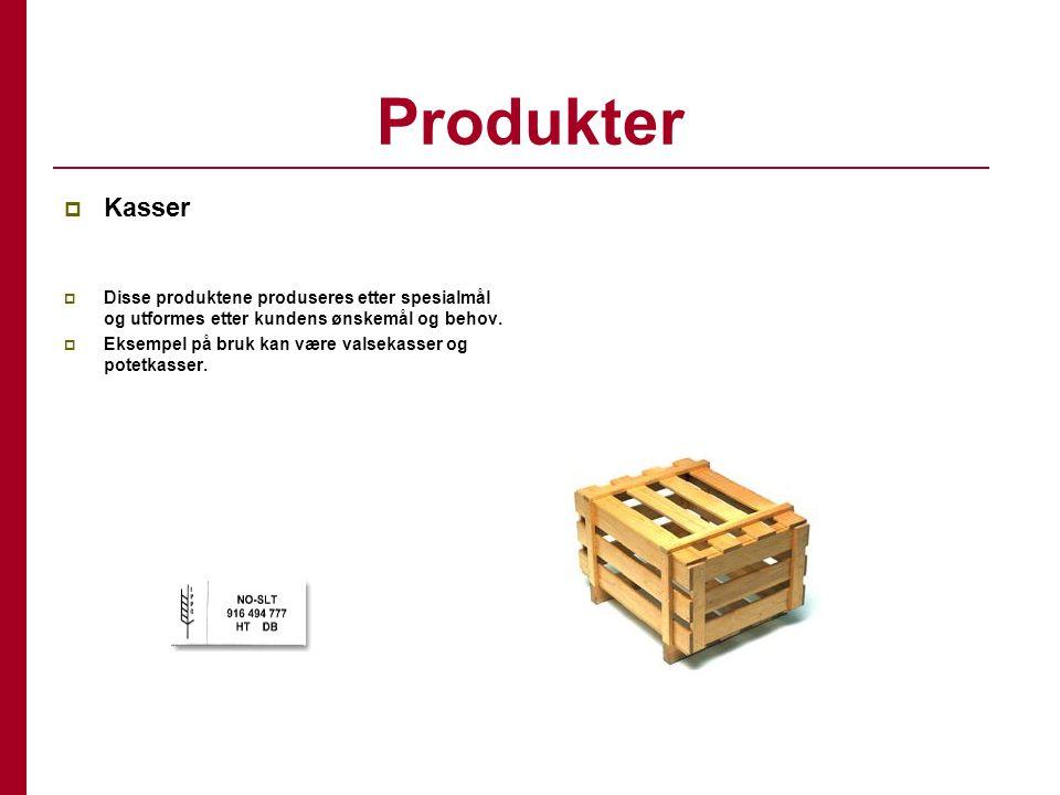 Produkter Kasser. Disse produktene produseres etter spesialmål og utformes etter kundens ønskemål og behov.