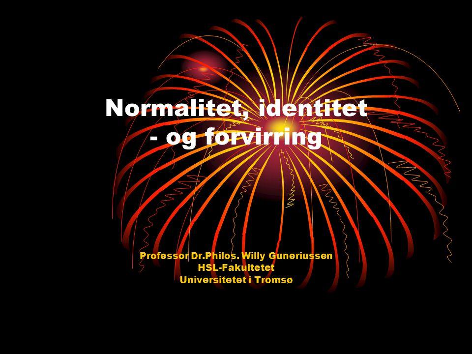 Normalitet, identitet - og forvirring