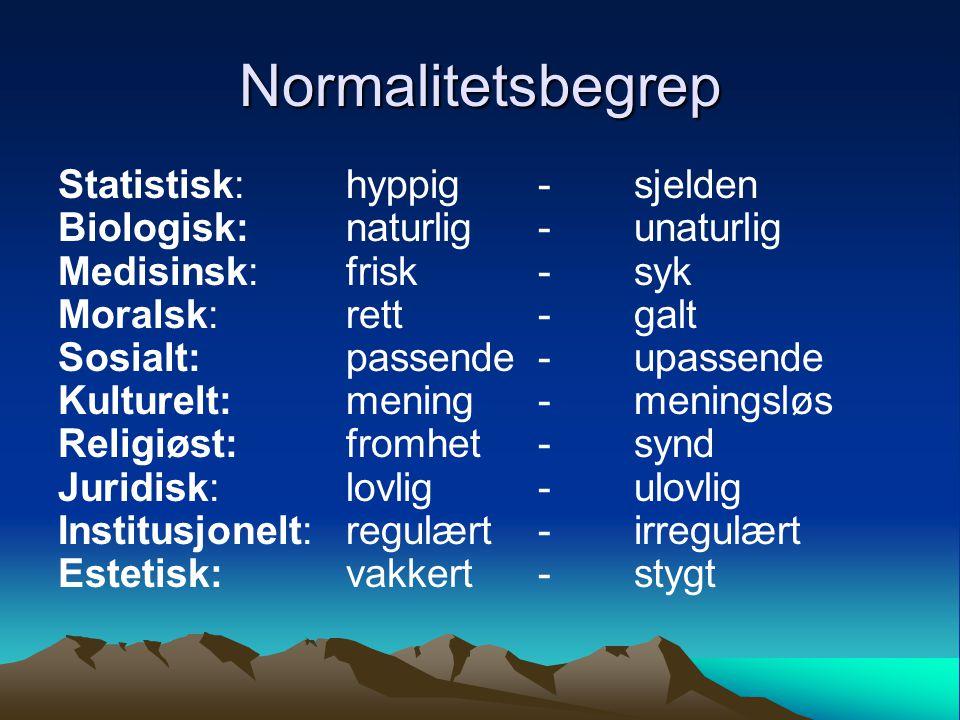 Normalitetsbegrep Statistisk: hyppig - sjelden