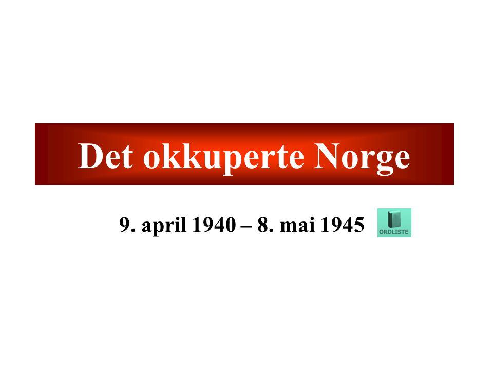 Det okkuperte Norge 9. april 1940 – 8. mai 1945