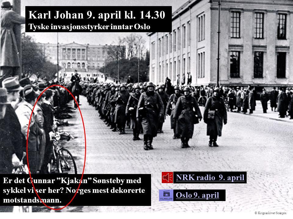 Karl Johan 9. april kl. 14.30 Tyske invasjonsstyrker inntar Oslo