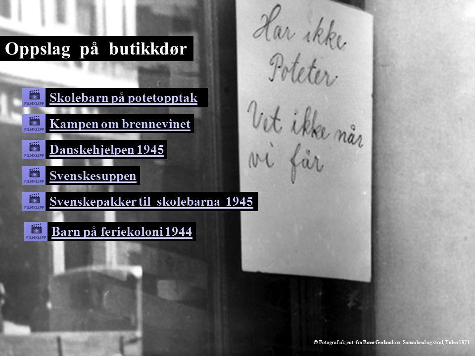Oppslag på butikkdør Skolebarn på potetopptak Kampen om brennevinet