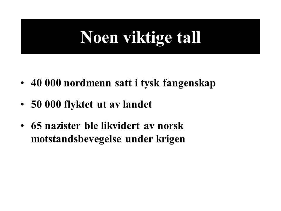 Noen viktige tall 40 000 nordmenn satt i tysk fangenskap