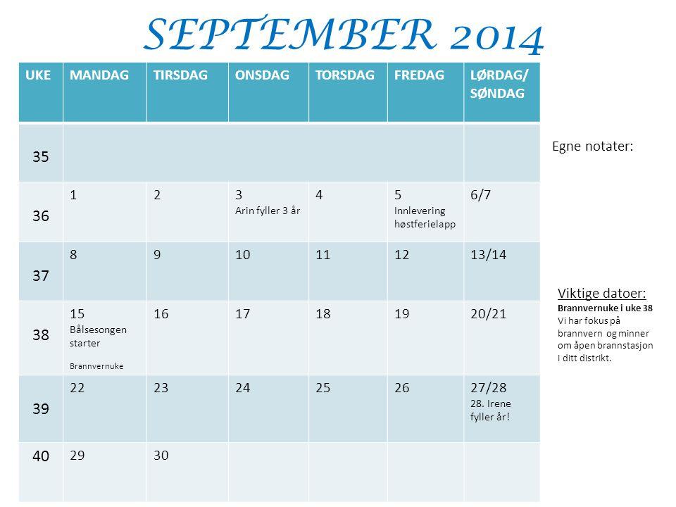 SEPTEMBER 2014 35 36 37 38 39 40 UKE MANDAG TIRSDAG ONSDAG TORSDAG