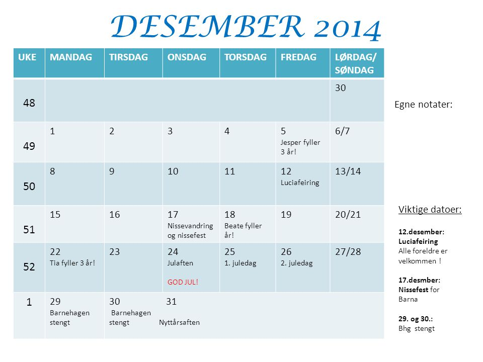 DESEMBER 2014 48 49 50 51 52 UKE MANDAG TIRSDAG ONSDAG TORSDAG FREDAG