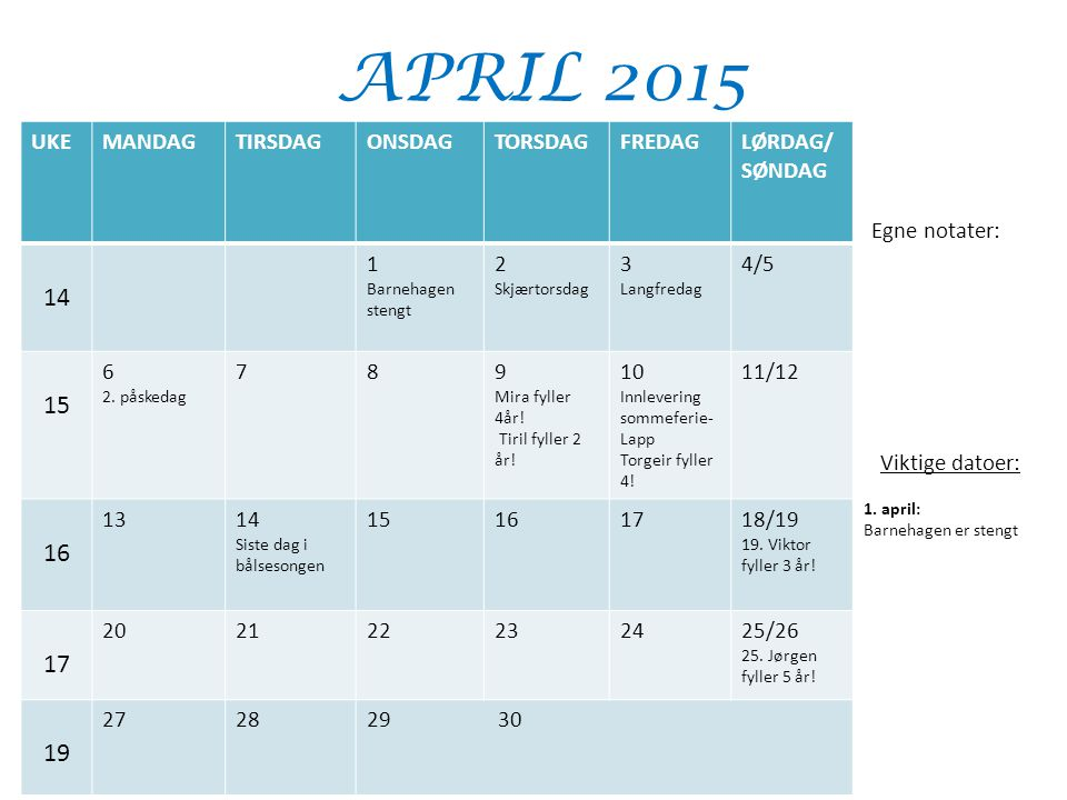 APRIL 2015 14 15 16 19 UKE MANDAG TIRSDAG ONSDAG TORSDAG FREDAG