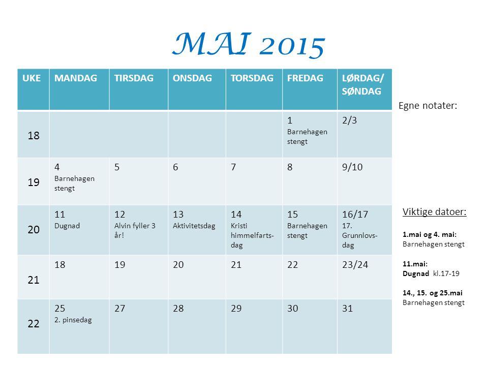 MAI 2015 18 19 20 21 UKE MANDAG TIRSDAG ONSDAG TORSDAG FREDAG LØRDAG/