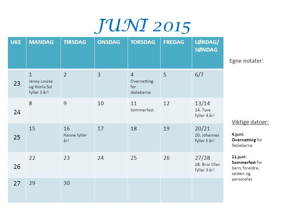 JUNI 2015 23 24 25 26 27 UKE MANDAG TIRSDAG ONSDAG TORSDAG FREDAG