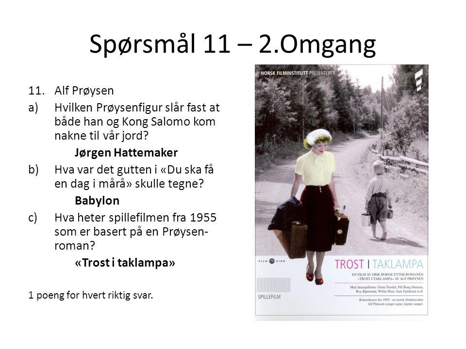 Spørsmål 11 – 2.Omgang Alf Prøysen