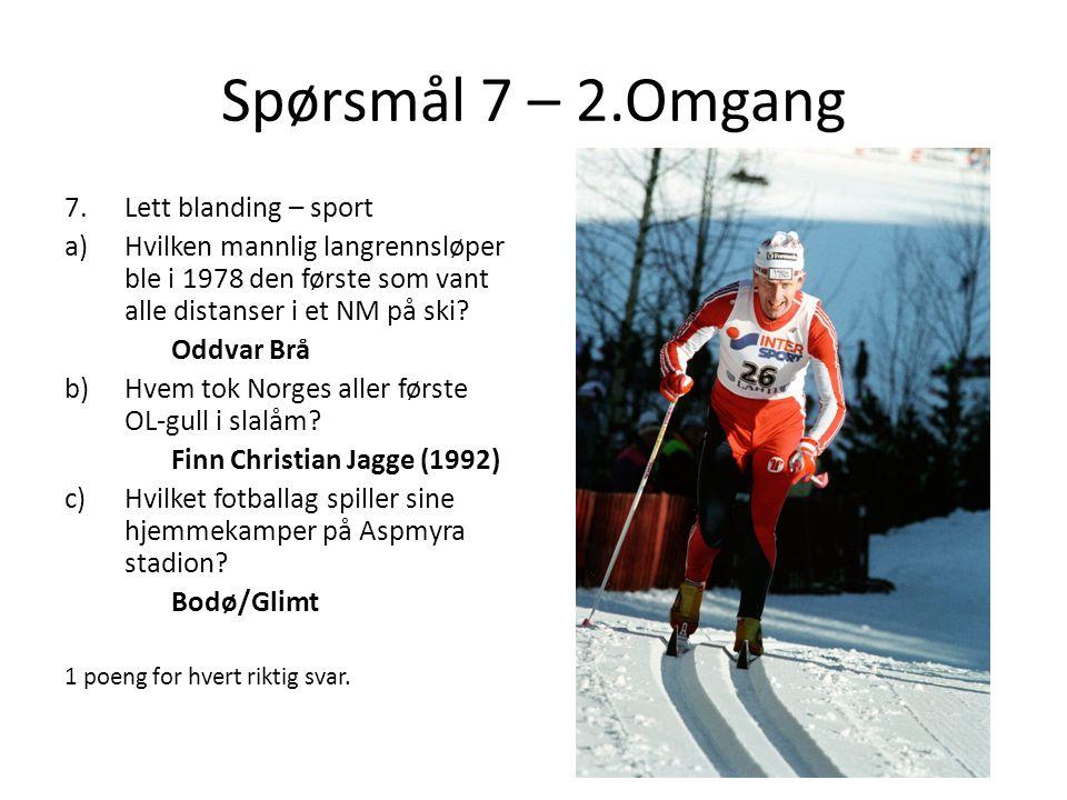 Spørsmål 7 – 2.Omgang Lett blanding – sport