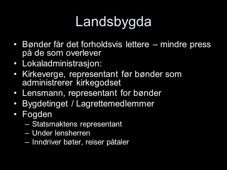 Landsbygda Bønder får det forholdsvis lettere – mindre press på de som overlever. Lokaladministrasjon: